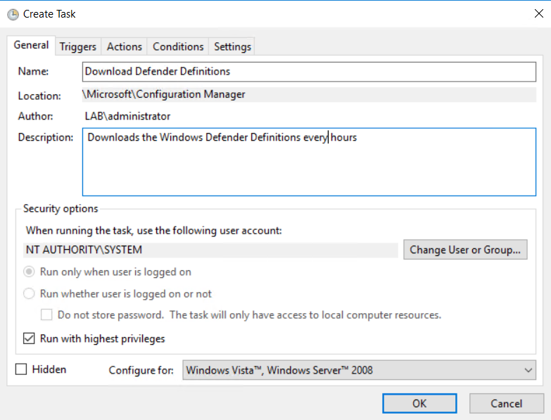 "(9 create Task General Triggers Actions Conditions Settings Download Defender Definitions Location: ""Microsoft\Configuration Manager n istrator Description: Downloads the WI ndows Defender Definitions everl hours Security options When running the task, use the following user account: NT AUTHORITY,SYSTEM • Run only when user is logged on Run whether user is logged on or not x Change user or Groupm Do not store password. Thetask will only have access to local computer resources. Run with highest privileges Hidden Configure for: Windows Vista*. Windows Server 2Ü OK Cancel"