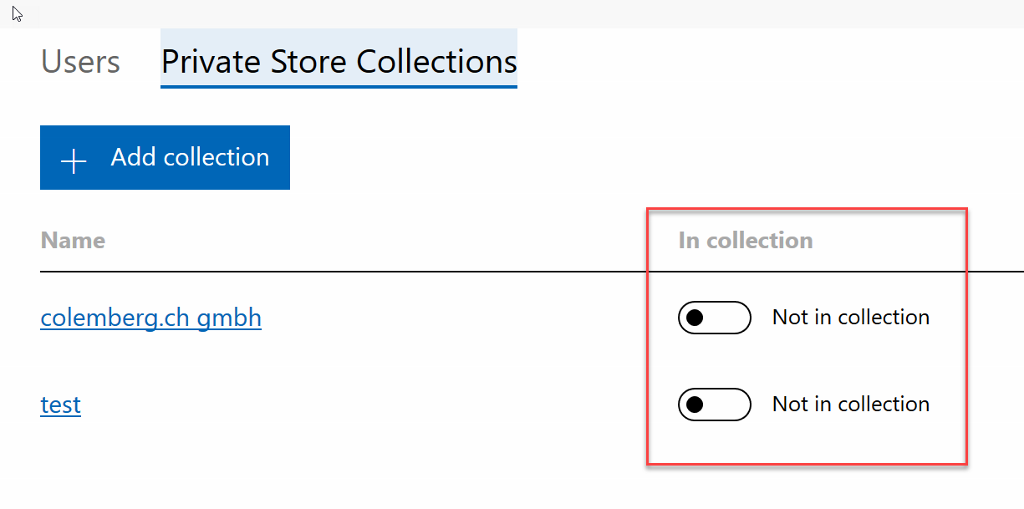 Private Store Collections Users + Add collection Name colemberg.ch gmbh test In collection Not in collection Not in collection